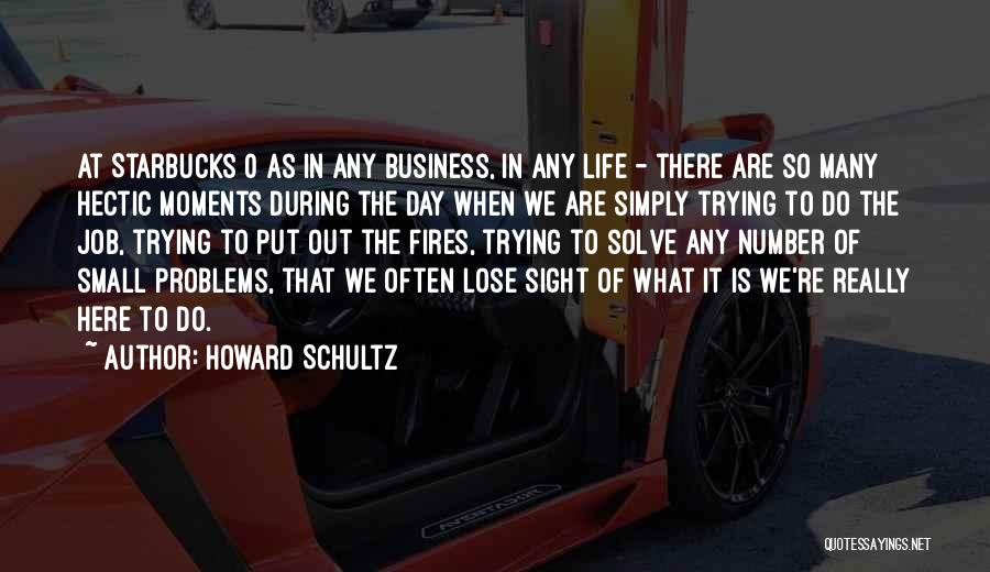 Problems Of Life Quotes By Howard Schultz