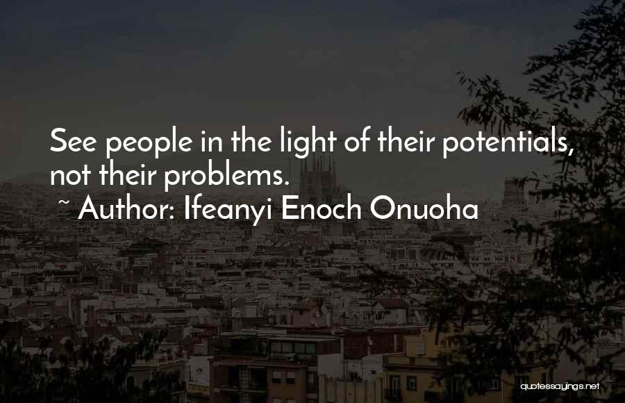 Problems Of Life Quotes By Ifeanyi Enoch Onuoha