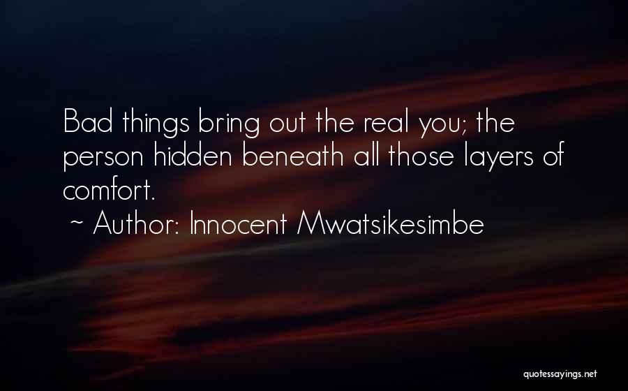 Problems Of Life Quotes By Innocent Mwatsikesimbe