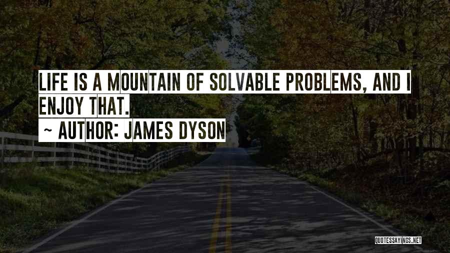 Problems Of Life Quotes By James Dyson