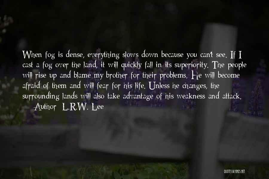 Problems Of Life Quotes By L.R.W. Lee
