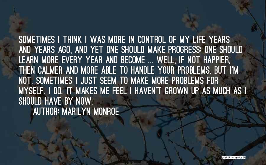Problems Of Life Quotes By Marilyn Monroe