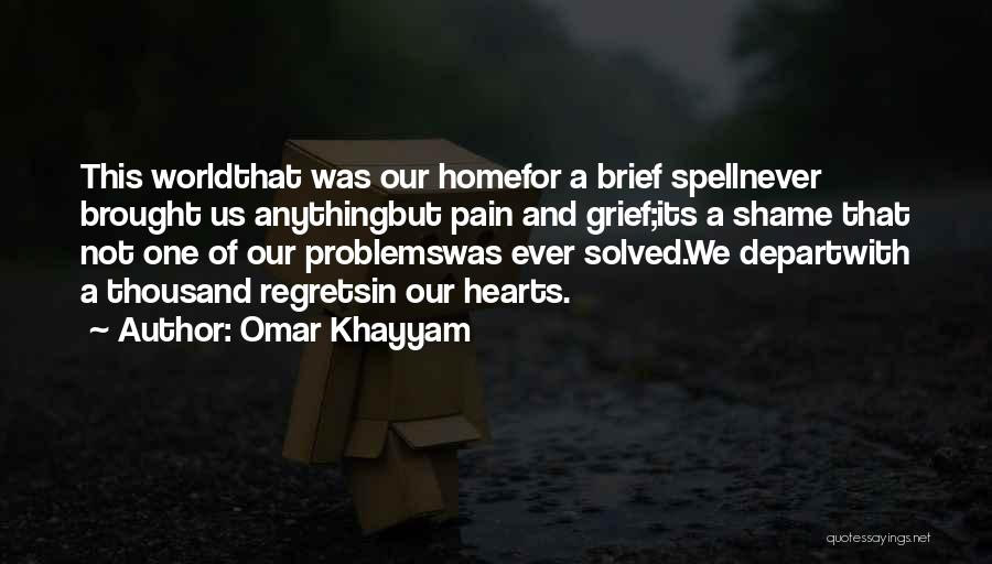 Problems Of Life Quotes By Omar Khayyam