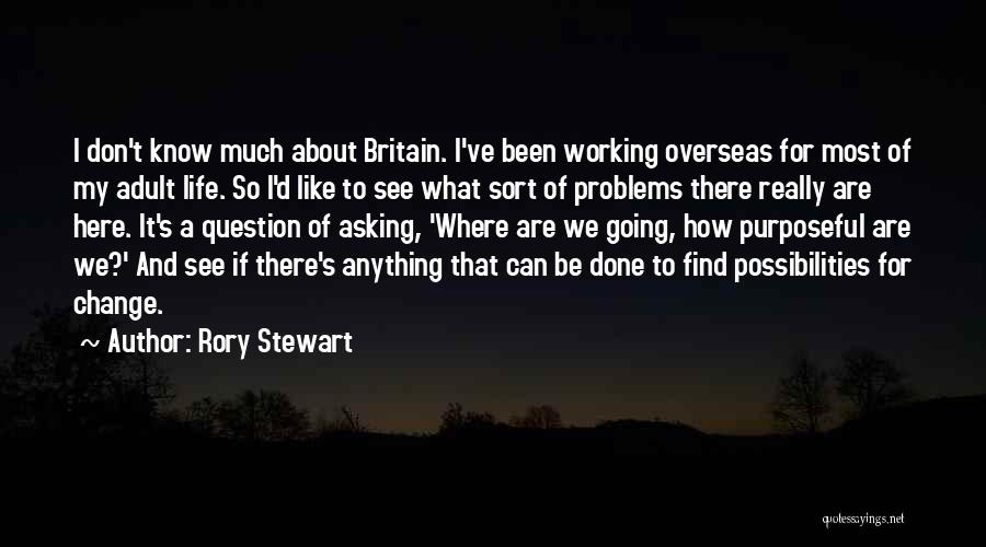 Problems Of Life Quotes By Rory Stewart