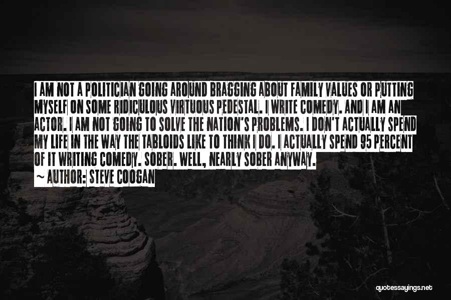 Problems Of Life Quotes By Steve Coogan