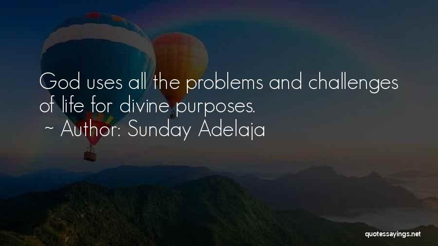 Problems Of Life Quotes By Sunday Adelaja