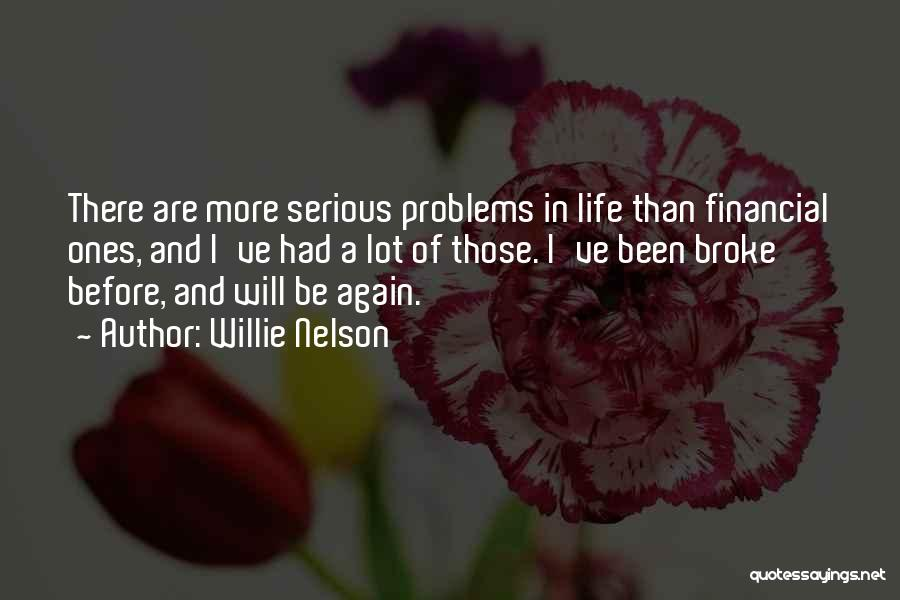 Problems Of Life Quotes By Willie Nelson