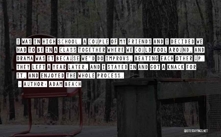 Process Drama Quotes By Adam Beach