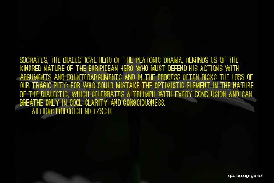 Process Drama Quotes By Friedrich Nietzsche