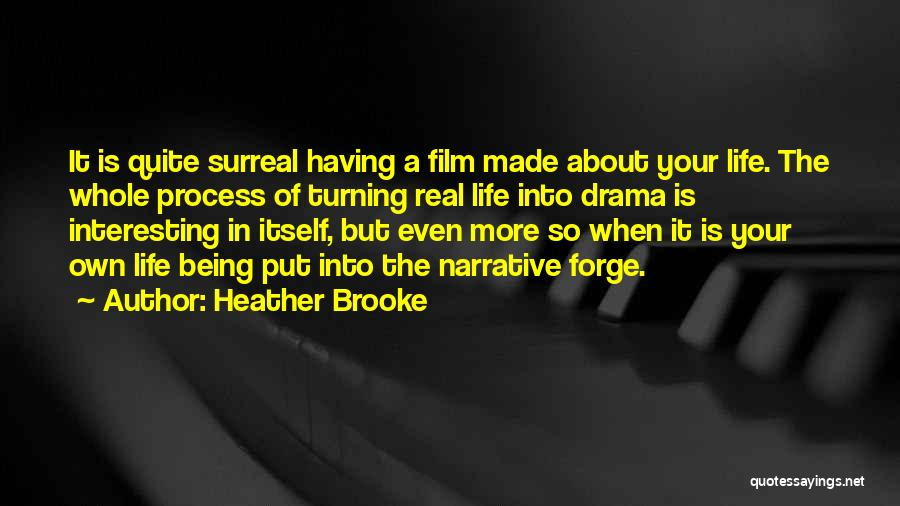 Process Drama Quotes By Heather Brooke