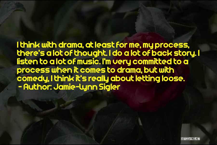 Process Drama Quotes By Jamie-Lynn Sigler