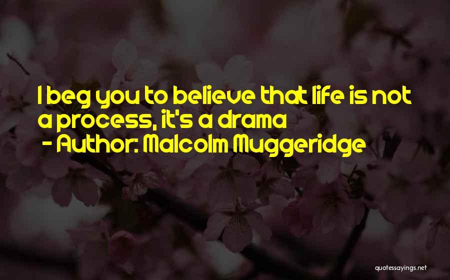 Process Drama Quotes By Malcolm Muggeridge