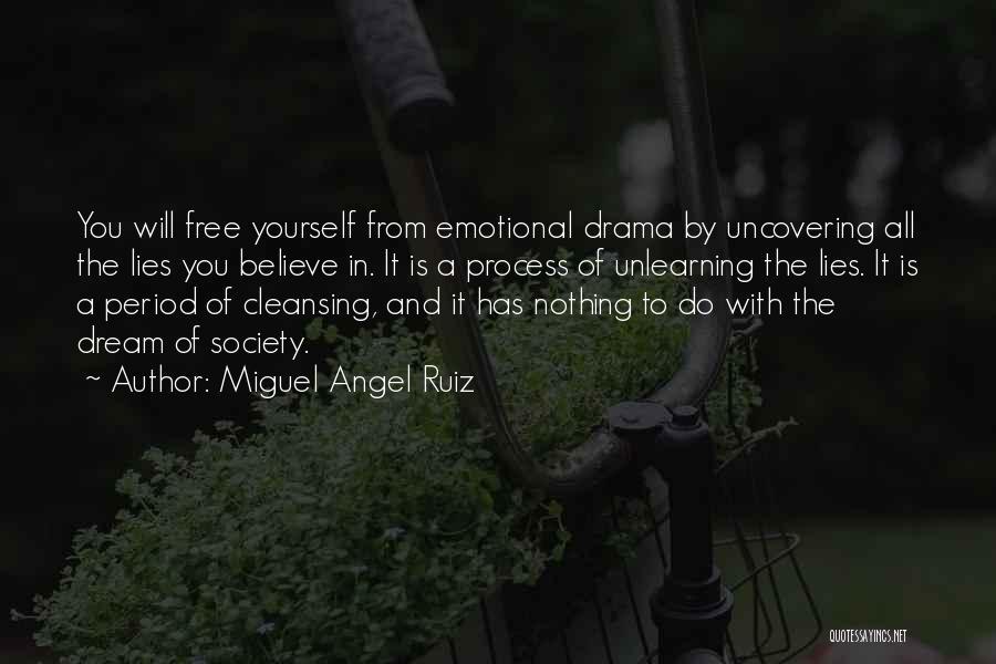 Process Drama Quotes By Miguel Angel Ruiz