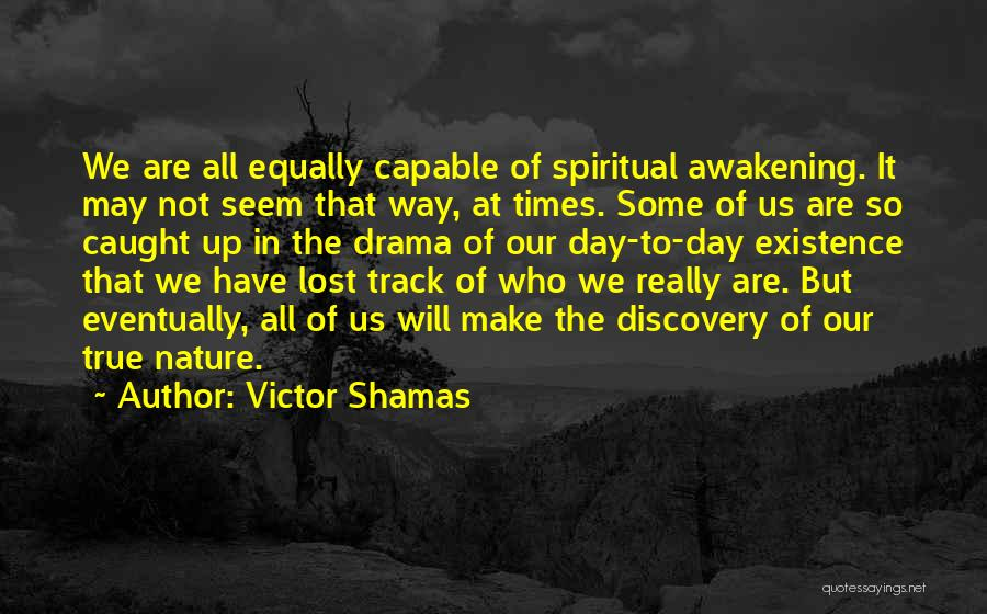 Process Drama Quotes By Victor Shamas