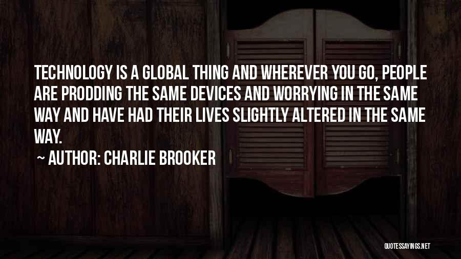 Prodding Quotes By Charlie Brooker