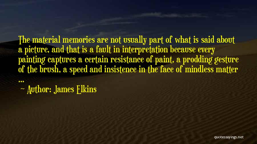 Prodding Quotes By James Elkins