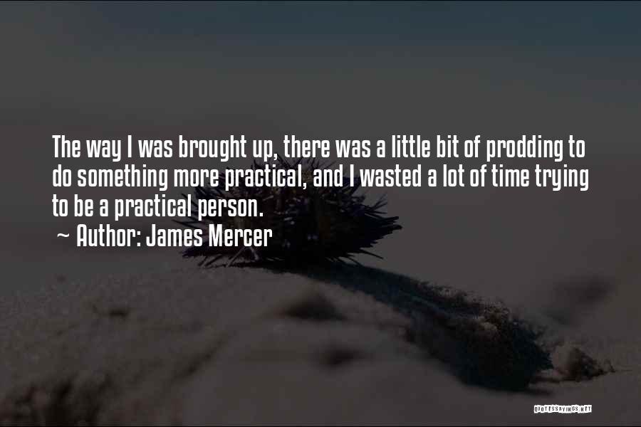Prodding Quotes By James Mercer