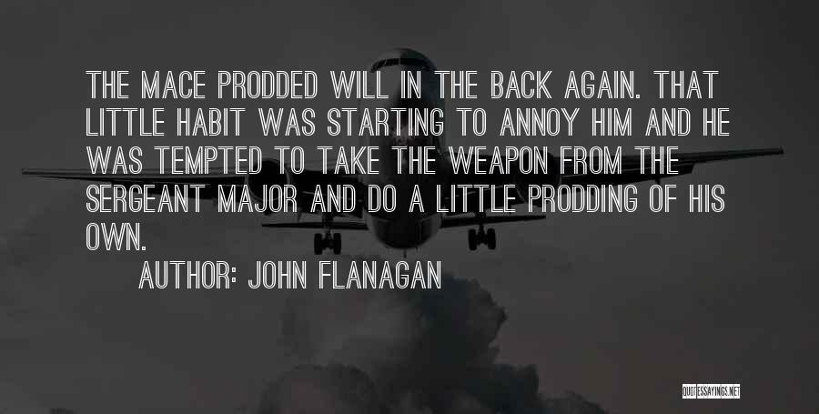 Prodding Quotes By John Flanagan