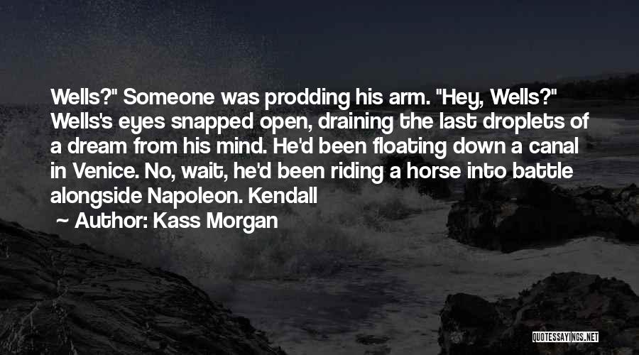 Prodding Quotes By Kass Morgan
