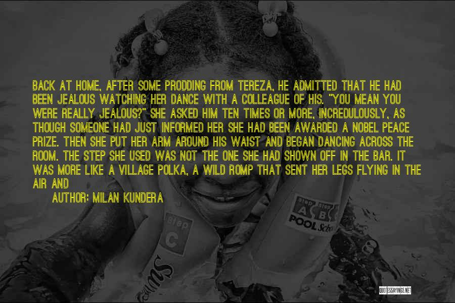 Prodding Quotes By Milan Kundera