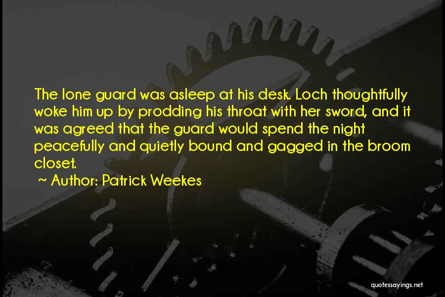 Prodding Quotes By Patrick Weekes