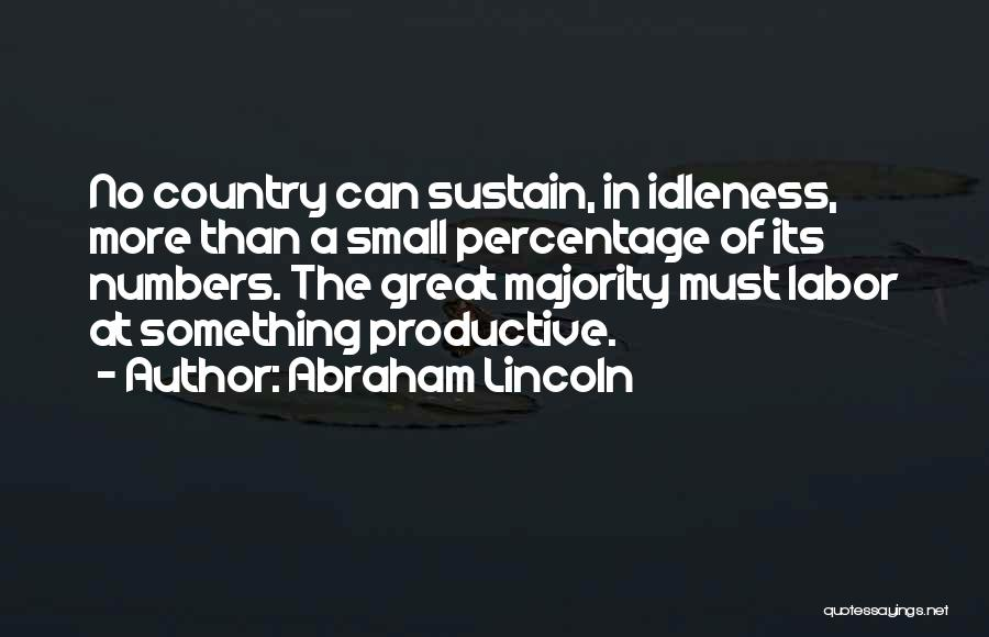 Productive Work Quotes By Abraham Lincoln