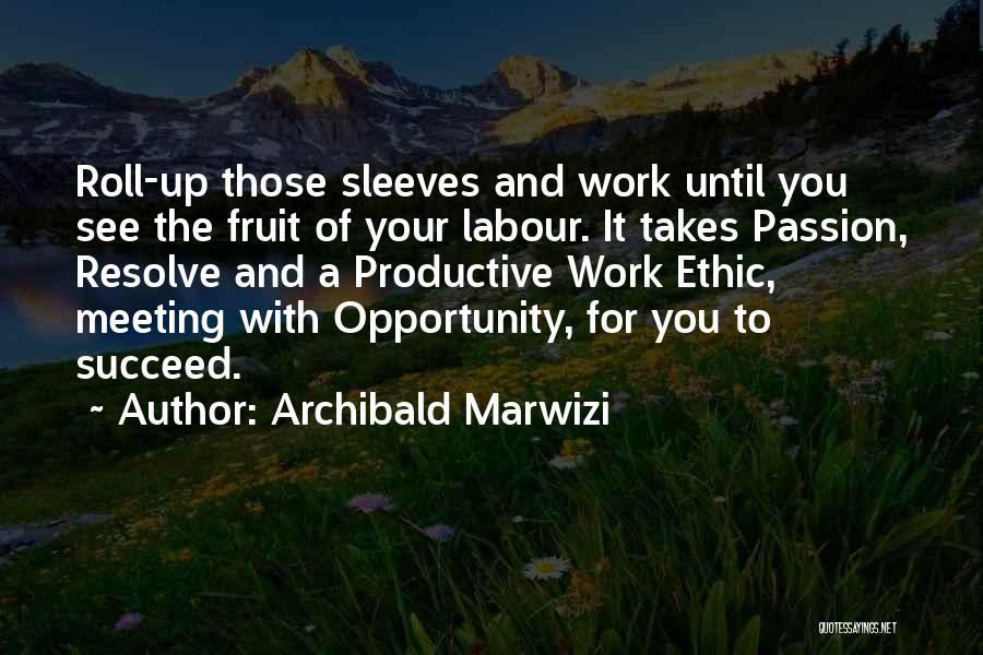 Productive Work Quotes By Archibald Marwizi