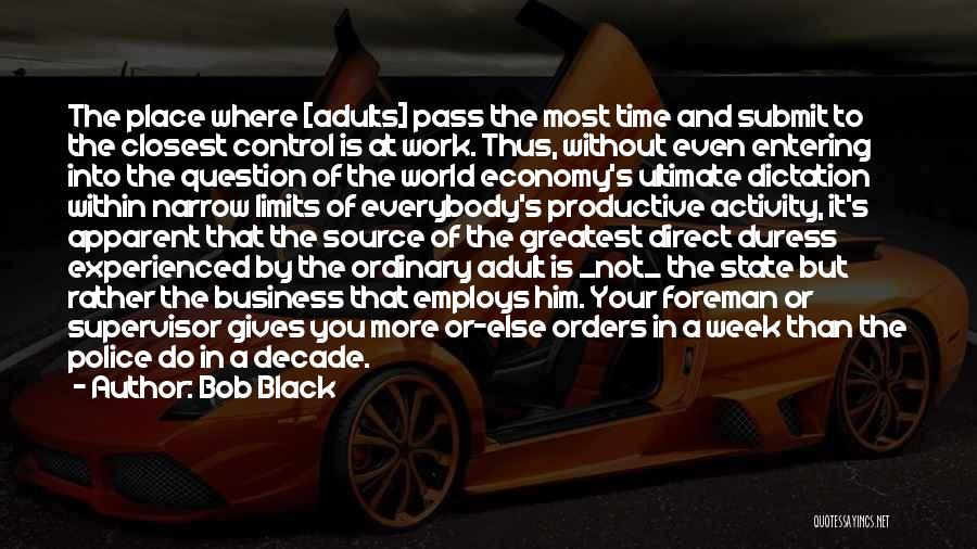 Productive Work Quotes By Bob Black