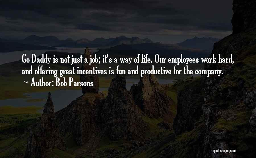 Productive Work Quotes By Bob Parsons