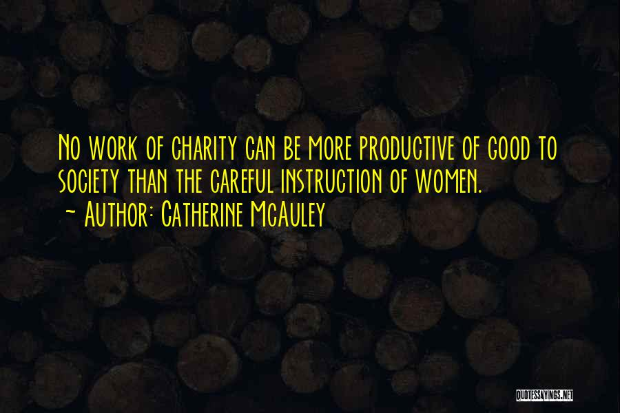 Productive Work Quotes By Catherine McAuley