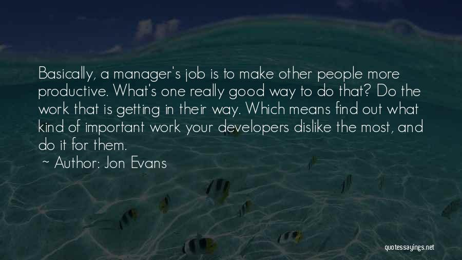 Productive Work Quotes By Jon Evans