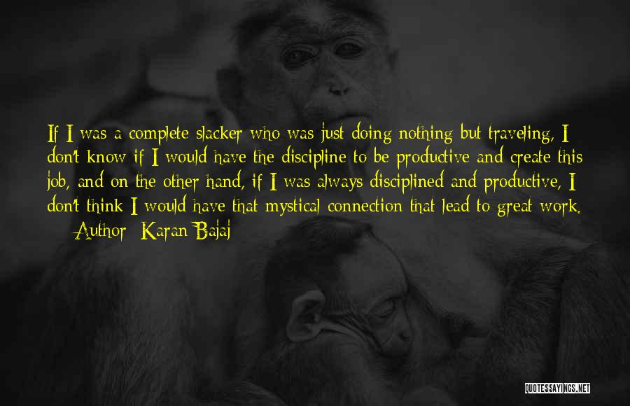 Productive Work Quotes By Karan Bajaj