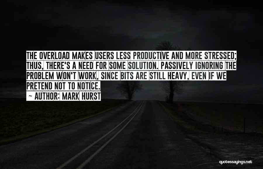 Productive Work Quotes By Mark Hurst