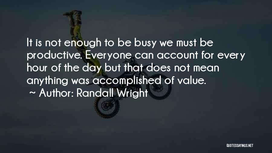 Productive Work Quotes By Randall Wright
