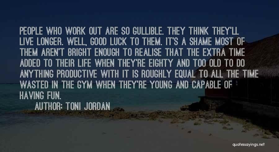 Productive Work Quotes By Toni Jordan