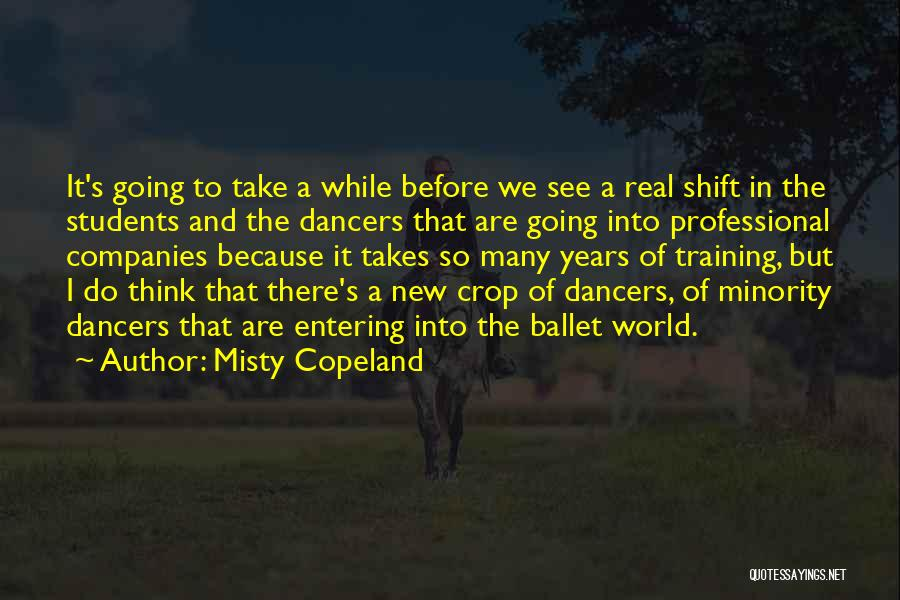 Professional Dancers Quotes By Misty Copeland