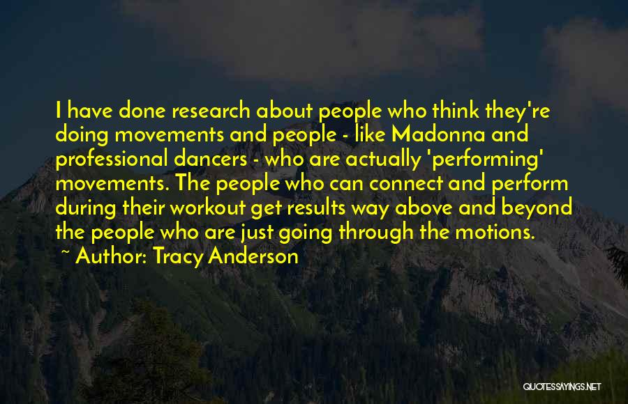 Professional Dancers Quotes By Tracy Anderson