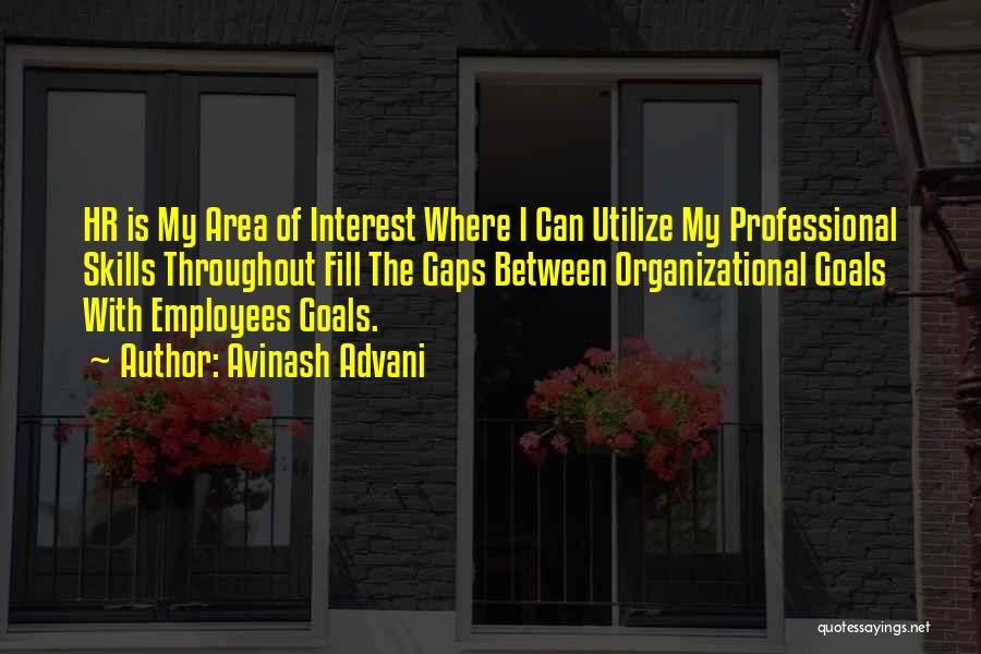 Professional Skills Quotes By Avinash Advani