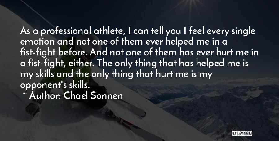 Professional Skills Quotes By Chael Sonnen