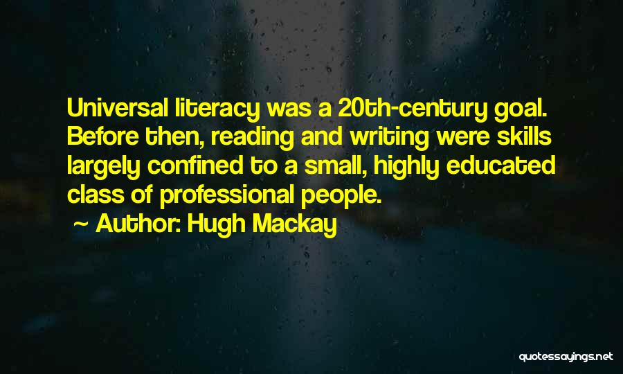Professional Skills Quotes By Hugh Mackay