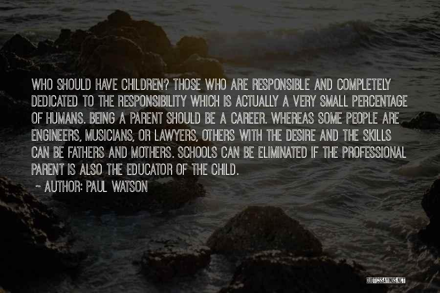 Professional Skills Quotes By Paul Watson