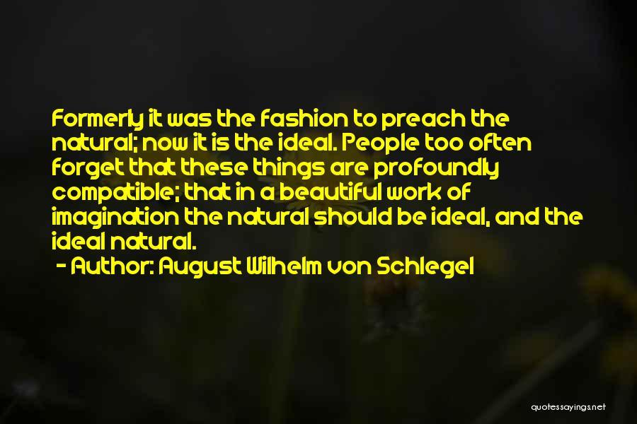 Profoundly Beautiful Quotes By August Wilhelm Von Schlegel