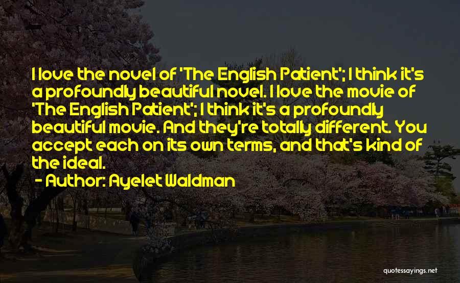 Profoundly Beautiful Quotes By Ayelet Waldman