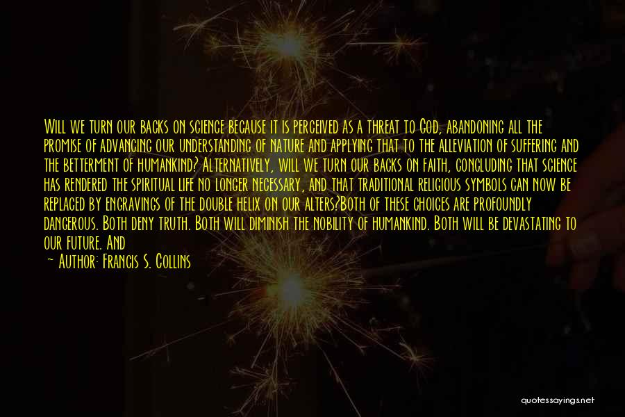 Profoundly Beautiful Quotes By Francis S. Collins