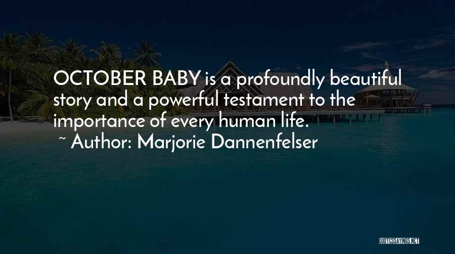Profoundly Beautiful Quotes By Marjorie Dannenfelser