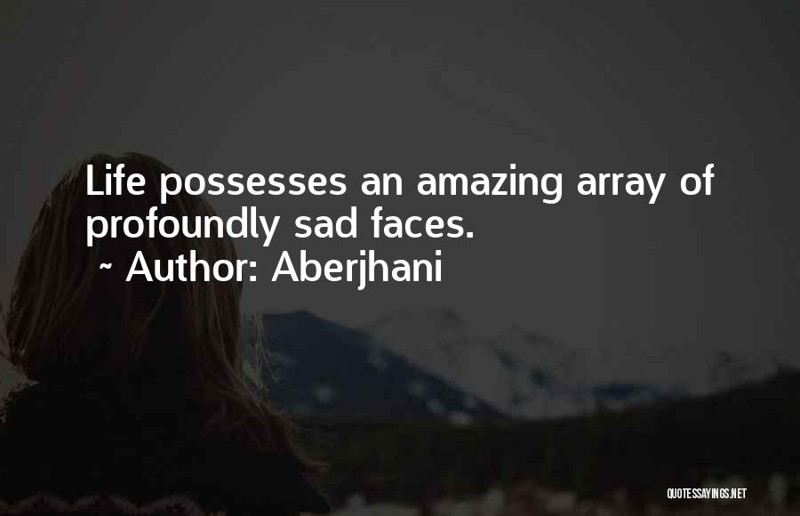 Profoundly Sad Quotes By Aberjhani