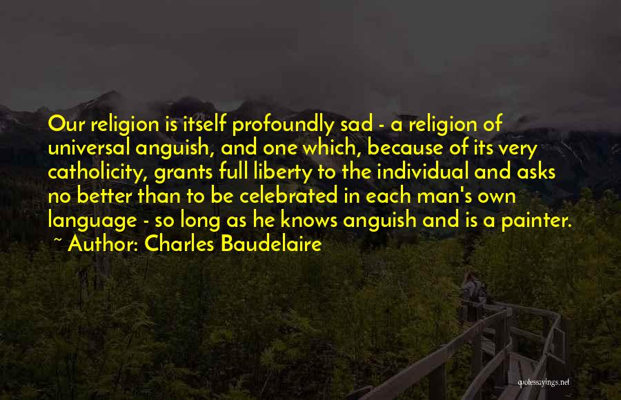 Profoundly Sad Quotes By Charles Baudelaire