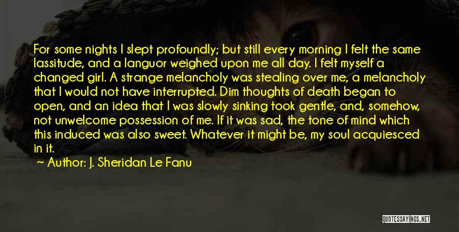 Profoundly Sad Quotes By J. Sheridan Le Fanu