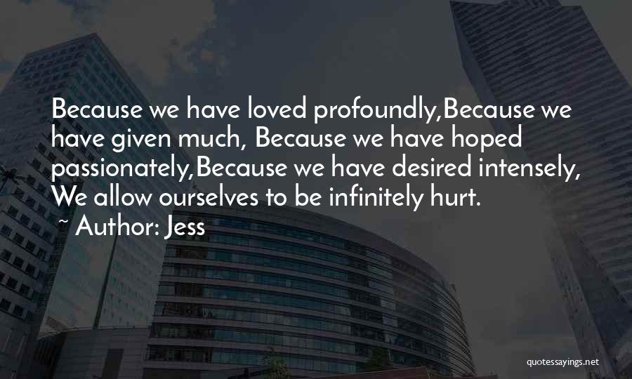 Profoundly Sad Quotes By Jess