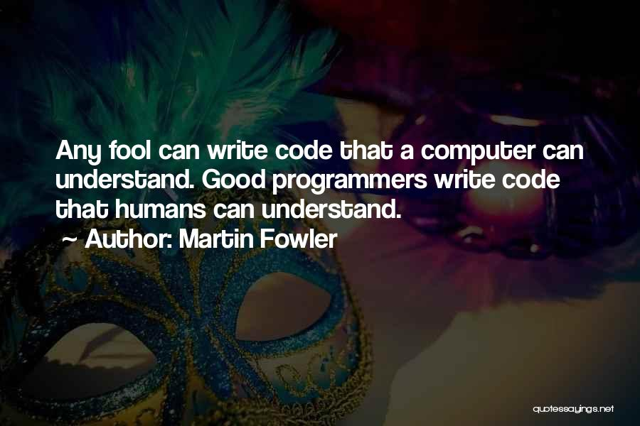 Programmers Funny Quotes By Martin Fowler